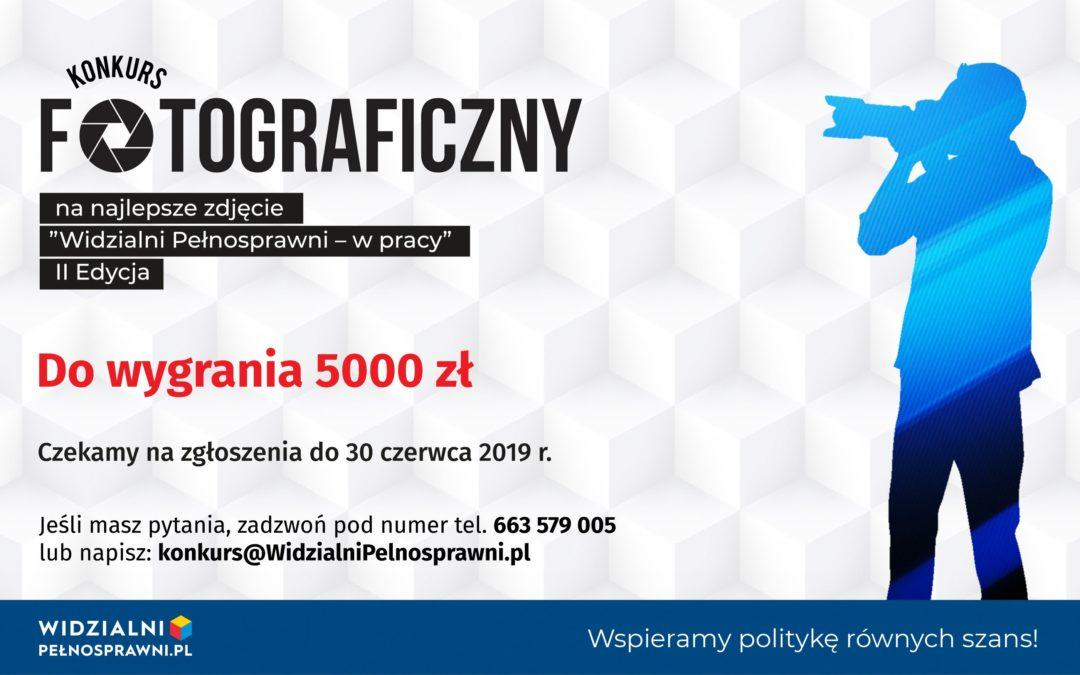 """II Edycja Konkursu Fotograficznego organizowanego przez Fundację Grupy PKP na najlepsze zdjęcie """"Widzialni Pełnosprawni – w pracy"""""""